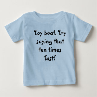 Toy Boat Tongue Twister Baby T-Shirt