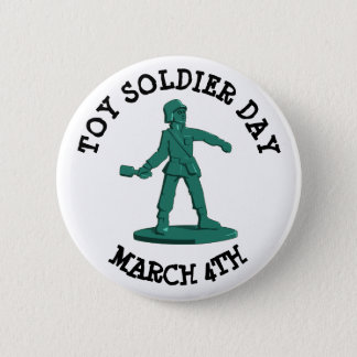Toy Soldier Day March 4th Funny Holidays Button