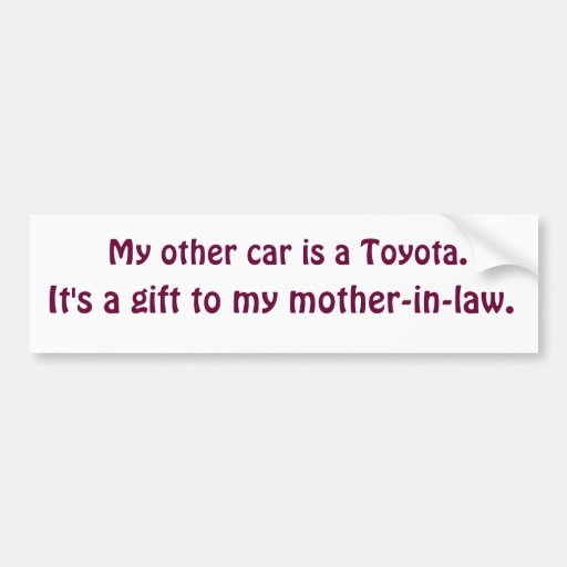 Toyota mother-in-law gift bumper stickers