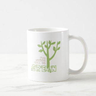 tp_willbegreengreen coffee mug