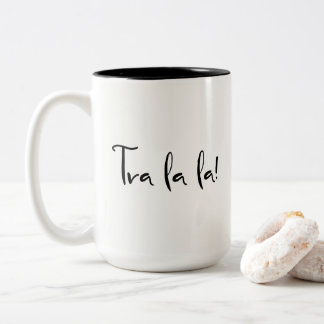 """Tra la la!"" Typography: Pretty Calligraphic Font Two-Tone Coffee Mug"