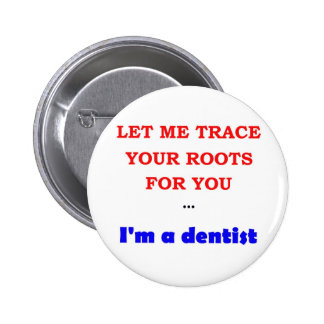 Trace You Roots 6 Cm Round Badge