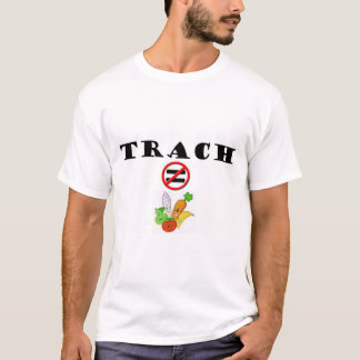 Trach Does NOT = Vegetable T-Shirt