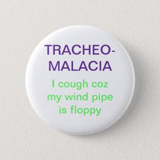 Tracheomalacia 6 Cm Round Badge