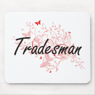 Tradesman Artistic Job Design with Butterflies Mouse Pad