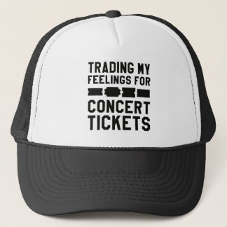 Trading My Feelings For Concert Tickets Trucker Hat