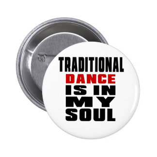 TRADITIONAL is in my Soul 6 Cm Round Badge