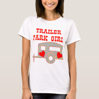 Trailer Park Girl T-Shirt
