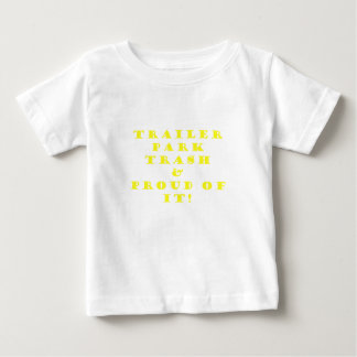 Trailer Park Trash and Proud of It T Shirts