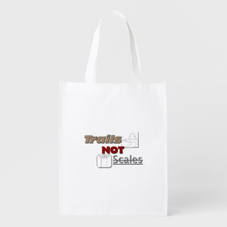 """""""Trails NOT Scales"""" Grocery Tote"""