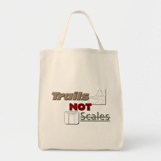 """""""Trails NOT Scales"""" Grocery Tote Bag"""