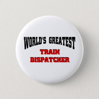 Train Dispatcher 6 Cm Round Badge