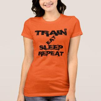 TRAIN, EAT, SLEEP, REPEAT T-Shirt