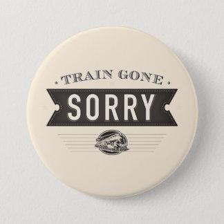 Train gone sorry. ASL idiom button. 7.5 Cm Round Badge