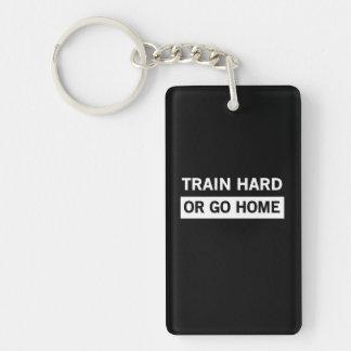 Train Hard or Go Home Single-Sided Rectangular Acrylic Key Ring