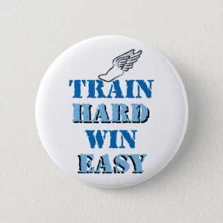 Train hard  Win Easy - Track and Field 6 Cm Round Badge