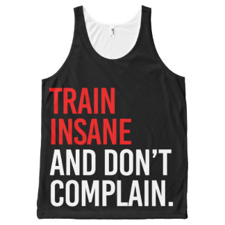 Train Insane and Don't Complain All-Over Print Singlet