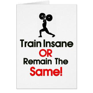 Train Insane OR Remain the same. Card