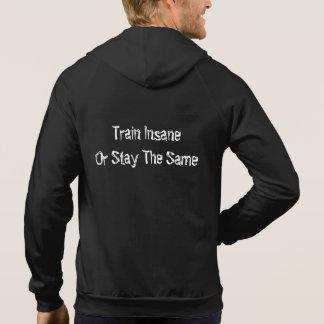 Train Insane Or Stay The Same Gym Zip Hoodie' Hoodie