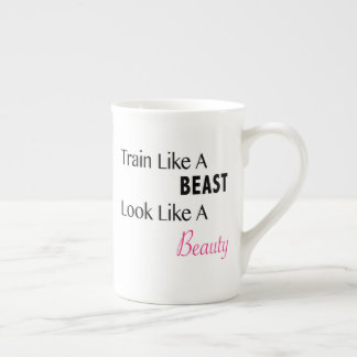 Train Like A Beast Look Like a Beauty Tea Cup