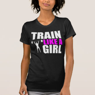 Train Like a Girl - Ladies Elite Fit Tshirt