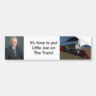 train, riley_joe, It's time to putLittle Joe on... Bumper Sticker