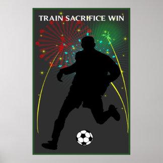 Train Sacrifice Win Soccer Poster