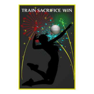Train Sacrifice Win Volleyball Poster