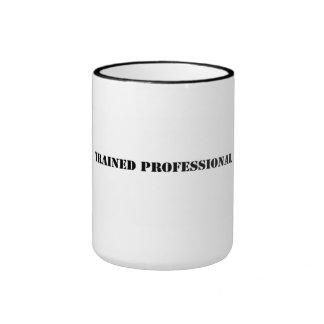 Trained professional. mugs