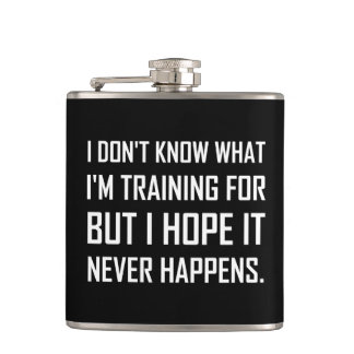 Training For Hope It Never Happens Hip Flask