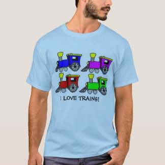trains, I LOVE TRAINS! T-Shirt