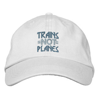 TRAINS-NOT-PLANES cap Embroidered Hats