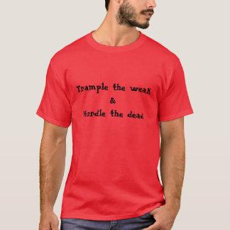 trample weak & hurdle dead T-Shirt