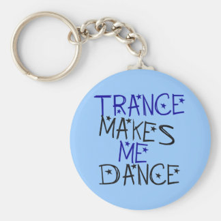 Trance Makes Me Dance Key Ring