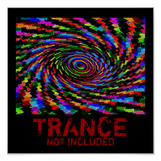 TRANCE NOT INCLUDED POSTER