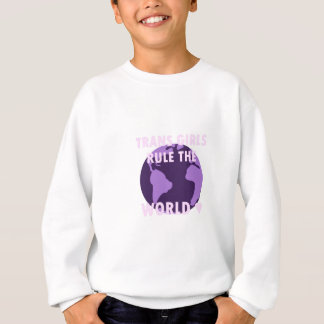 Trans Girls Rule The World (v1) Sweatshirt