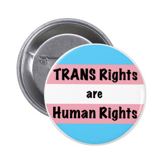 TRANS Rights are Human Rights 6 Cm Round Badge
