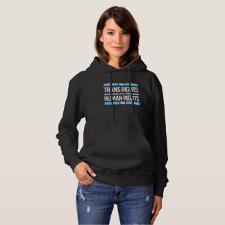 Trans Rights are Human Rights - -  -  Hoodie