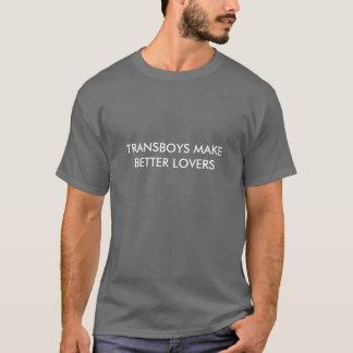 TRANSBOYS MAKE BETTER LOVERS T-Shirt