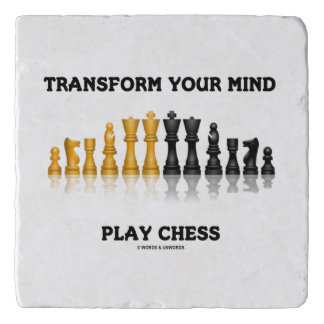 Transform Your Mind Play Chess Advice Chess Set Trivets