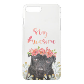 transparent Stay Awesome black pug iPhone 8 Plus/7 Plus Case