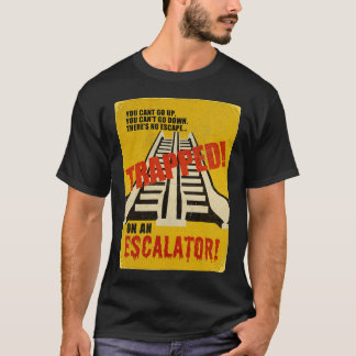 Trapped on an Escalator T-Shirt