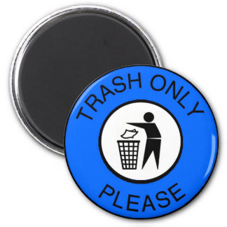 Trash Only Please Magnet