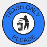 Trash Only Please Round Sticker