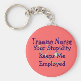 Trauma Nurse Your stupidity Keeps Me Employed Key Ring
