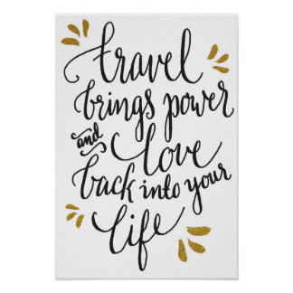 """Travel brings power and love back in your life!"" Poster"