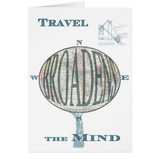 Travel Broadens the Mind Greeting Card Greeting Cards