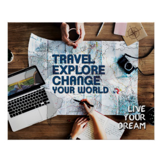 Travel Explore Change Your World - Live Your Dream Poster