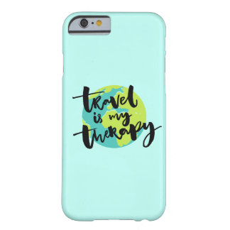 Travel is my Therapy Barely There iPhone 6 Case