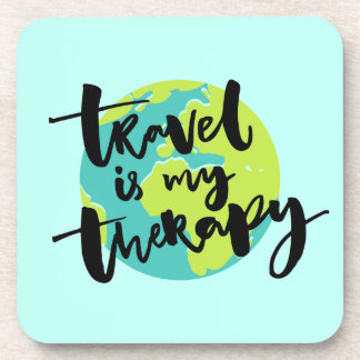 Travel is my Therapy Coaster